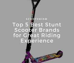 Top 5 Best Stunt Scooter Brands For Great Riding Experience