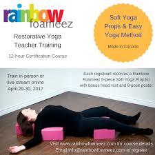In The 12 Hour Rainbow Foameez Restorative Yoga Method Teacher Training You Will Learn
