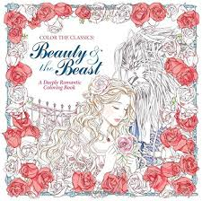 Color The Classics Beauty And Beast A Deeply Romantic Coloring Book
