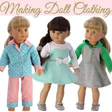 How To Sew Doll Clothes For Beginners Making Doll Clothing Basic
