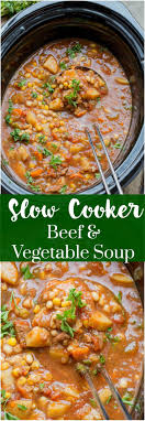 Slow Cooker Beef And Vegetable Soup Easy To Make Loaded With Hearty Vegetables