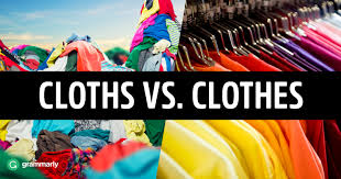 cloths vs clothes u2014what u0027s the difference grammarly