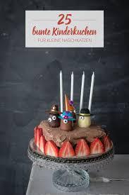 kuchen für kinder die kleine naschkatzen 25 x glücklich machen