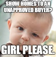 Show Homes To An Unapproved Buyer