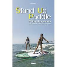 stand up paddle s initier et progresser broché benoît roux