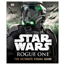 Star Wars Rogue One The Ultimate Visual Guide Hardcover By Pablo