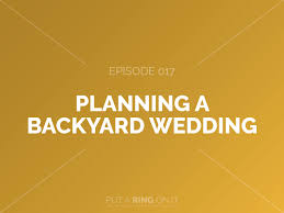 017 | Planning A Backyard Wedding - Put A Ring On It Podcast Awesome Planning A Small Wedding Services In 16 Things You Need To Know Pull Off An Outdoor Martha Backyard Guide Ideas Checklist Pro Tips Images Best 25 Weddings Ideas On Pinterest Wedding Attractive Cheap How To Have At Home On Terrific Pictures Design Pro Getting Married An Image Reception With Stunning Guides For Weddings