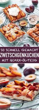 schneller zwetschgenkuchen mit quark öl teig