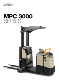 MPC 3000 Series - CROWN - PDF Catalogue | Technical Documentation ... Raymond Swing Reach Turret Truck Model 960csr30t Sn 960 Greg Rask Infolink User Support Crown Equipment Cporation Trucks Lift Crowns Wning Tsp 6000 Order Picker Wwwc Flickr Archives Watts News Pallet Jack Forklft Dealer New Used Forklift With Auto Positioning Opetorassist Technology 201705 2012 Electric Drexel Slt35ac Man Down Fl1180 Rr522545 24000 Warehouselift More Than Meets The Eye Rr 5700 Attains Narrow Aisle Tsp