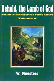 Behold The Lamb Of God Bible Narrated For Young Adults V4