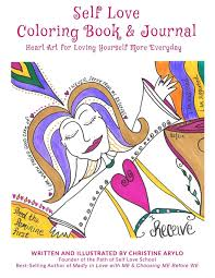 Amazon Self Love Coloring Book And Journal Heart Art For Loving Yourself More Everyday 9780692901816 Christine Arylo Books
