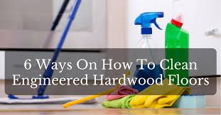 6 ways on how to clean engineered hardwood floors victorcrafter com