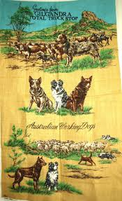 100 Stockmans Truck Stop Australian Working Dogs Tea Towel Vintage Sheepdog Cattle Etsy