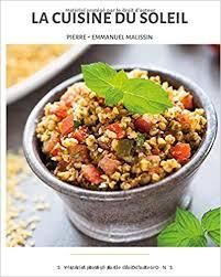 cuisine du soleil la cuisine du soleil collection cuisine et mets volume 1