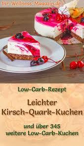 gesunder low carb kirsch quark kuchen rezept ohne zucker