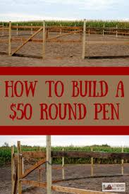 How To Build A $50 Round Pen | Round Pen, Rounding And 50th Home Design Better Built Barns Metal Storage Sheds Lowes Best 25 Silo House Ideas On Pinterest Home Grain Silo And Coffe Table Anna White Coffee How To Build Modern Shed Doors Barn Door Garage Horse Barns Dream Barn Farm University Of Illinois Round Wikipedia Diy Sliding Door Wilker Dos Barefoot Contessa Ina Garten Hamptons To A Howtos Garages Graber Supply 16sided George Washingtons Mount Vernon Pole Building Framing