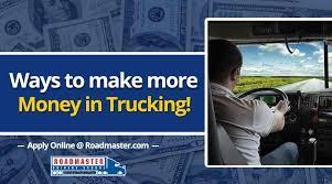 Ways To Make More Money In Trucking - Roadmaster Drivers School