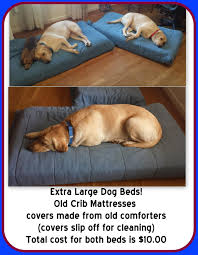 Xlarge Dog Beds by What An Awesome Idea And A Good Way To Recycle The Crib Mattress