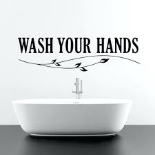 Decals For Bathrooms by Wall Art Decals For Bathroom Wash Your Hands Wall Sticker Quotes