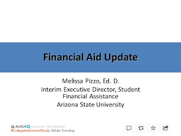 Financial Aid Update Melissa Pizzo Ed D Interim Executive