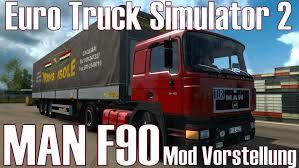Euro Truck Simulator 2 ☆ MAN F90 ☆ Mod Vorstellung [Deutsch/HD ...