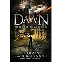 Dawn Final Awakening Book One A Post Apocalyptic Thriller