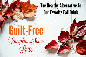 Mccormick Pumpkin Pie Spice Nutrition Facts by Guilt Free Pumpkin Spice Latte The Healthy Alternative To The Psl