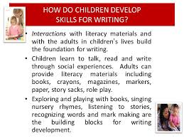 Interactions With Literacy Materials And The Adults In Childrens Lives Build Foundation For Writing