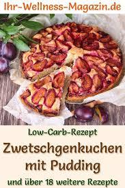low carb zwetschgenkuchen mit pudding rezept ohne zucker