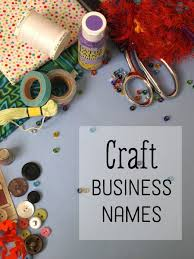 Find A Great Name For Your Craft Business