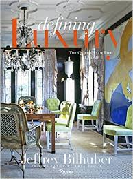 jeffrey bilhuber defining luxury the qualities of at