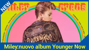 Miley Cyrus: Cover E Tracklist Del Nuovo Album Younger Now - YouTube Miley Cyrus Week Without You Audio Youtube Good Quality Backyard Sessions Album Vtorsecurityme Opens Up About Her Sexuality The 20 Best Covers Watch Billboard 128 Best Miley Cyrus Images On Pinterest Hannah Montana Music Forgiveness And Love With Lyrics Hd Mileycyrusvevo Total Sority Move A Brutally Honest Review Of Each Song On Covers Dolly Parton39s Jolene39 See Video Time Our Lives Mp3 Buy Full Tracklist Is Coming