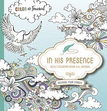 In His Presence Adult Coloring Book With Journal Color And As You Spend Time