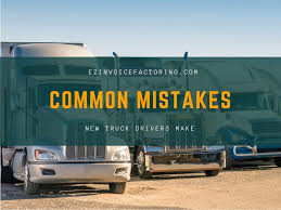100 Worst Trucking Companies To Work For Mistakes New Truck Drivers Make That You Should Avoid EZ