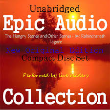 The Hungry Stones And Other Stories Epic Audio Collection Rabindranath Tagore Amazon Books