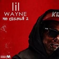 lil wayne no ceilings 2 mixtape stream download 023 no ceilings 2