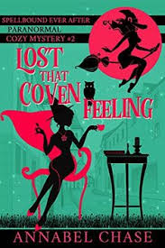 Lost That Coven Feeling Spellbound Ever After Paranormal Cozy Mystery Book 2 By