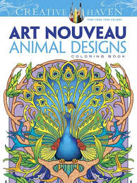 Dover Creative Haven Art Nouveau Animal This Is A Sumptuous Coloring Book