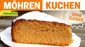gesunder karottenkuchen ohne mehl und zucker staupitopia