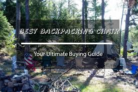 Gander Mountain Stadium Chairs by What U0027s The Best Backpacking Chair Your Ultimate Buying Guide