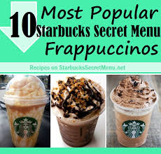 10 Most Popular Starbucks Secret Menu Frappuccinos