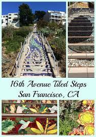 16th avenue tiled steps address 16th avenue tiled steps a treasure in san francisco