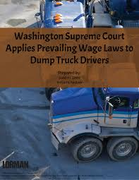Washington Supreme Court Applies Prevailing Wage Laws To Dump Truck ...