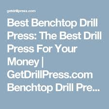 17 best images about benchtop drill press reviews on pinterest