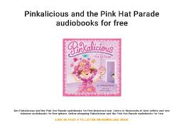 Pinkalicious And The Pink Hat Parade Audiobooks For Free 1 638cb1527185400
