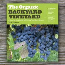 The Organic Backyard Vineyard - Book By Tom Powers – FARMcurious Small Plot Intensive Gardening Tomahawk Permaculture Backyard Vineyard Winery Grapes In Your Own Backyard Lifestyle Bucks County Courier More About The Regent Winegrape Growing Your Grimms Gardens Trellis With In The Yard At Home How To Grow Grapes Steemit Seedless Stark Bros Grape Orchards Pinterest Orchards Seattle Wa Youtube Grown Grape Vine And Trellis Stock Photo Royalty First Years Goal
