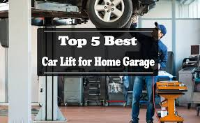 Top 5 The Best Car Lift for Home Garage Reviews 2016 2017