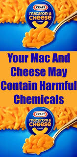 Your Mac And Cheese May Contain Harmful Chemicals