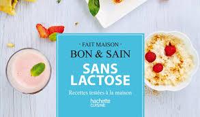 cuisine sans lait le livre de recettes sans lactose cuisine maximag fr
