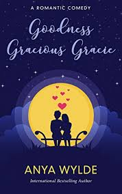 Goodness Gracious Gracie A Romantic Comedy The Monsoon Series Book 2 By